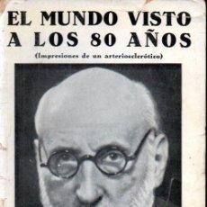 Libros antiguos: RAMÓN Y CAJAL : EL MUNDO VISTO A LOS OCHENTA AÑOS (1934). Lote 191635218