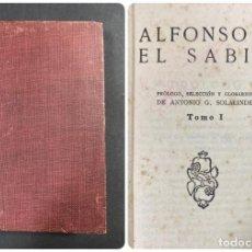 Libros antiguos: ALFONSO X EL SABIO. TOMO I. COLECCION GRANADA. JIMENEZ-FRAUD EDITOR. MADRID, 1922. PAGS: 275. Lote 191872800