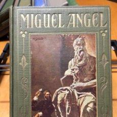 Libros antiguos: MIGUEL ANGEL. LOS GRANDES HECHOS DE LOS GRANDES HOMBRES. 1927. Lote 192145713