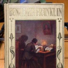 Libros antiguos: BENJAMIN FRANKLIN. LOS GRANDES HECHOS DE LOS GRANDES HOMBRES. 1928. Lote 192146317