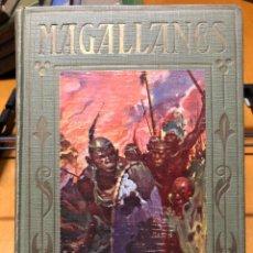 Libros antiguos: MAGALLANES. LOS GRANDES HECHOS DE LOS GRANDES HOMBRES. 1926. Lote 192148050