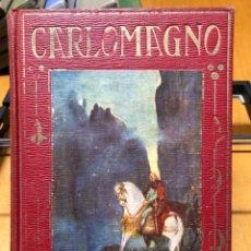 Libros antiguos: CARLOMAGNO. LOS GRANDES HECHOS DE LOS GRANDES HOMBRES. 1926. Lote 192150817