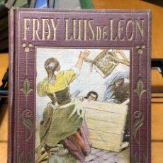 Libros antiguos: FRAY LUIS DE LEÓN. LOS GRANDES HECHOS DE LOS GRANDES HOMBRES. 1927. Lote 192151156