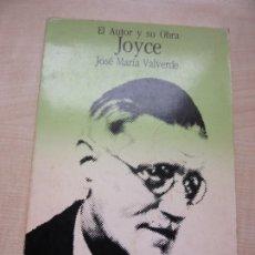 Libros antiguos: JOYCE EL AUTOR Y SU OBRA DE JOSÉ MARÍA VALVERDE EDITA BARCANOVA. Lote 192310631