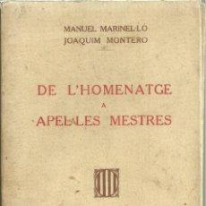 Libros antiguos: 3914.- DE L`HOMENATGE A APEL.LES MESTRES- MANUEL MARINEL.LO-JOAQUIM MONTERO. Lote 192477587