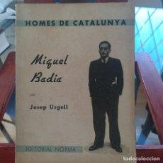 Libros antiguos: MIQUEL BADIA-HOMES DE CATALUNYA-PER JOSEP URGELL-EDITORIAL NORMA-1936-MUY BUEN ESTADO. Lote 193084561