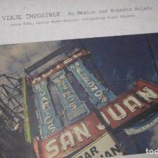 Libri antichi: EL VIAJE IMPOSIBLE. EN MÉXICO CON ROBERTO BOLAÑO - GRAS, DUNIA - MEYER-KREULER, LEONIE. FOTOGRAFÍAS . Lote 193472263