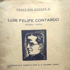 Libri antichi: LUIS FELIPE CONTARDO ( BIOGRAFÍA Y CRÍTICA ) - DONOSO GONZÁLEZ, FRANCISCO ( 1894-1969 ). Lote 193474296