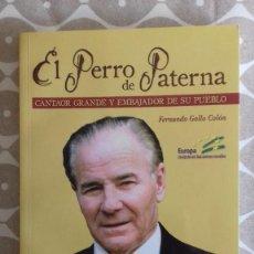 Libros antiguos: LIBRO. EL PERRO DE PATERNA. CANTAOR GRANDE Y EMBAJADOR DE SU PUEBLO. FLAMENCO. CANTE. CADIZ. Lote 193652721