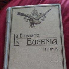 Libros antiguos: LA EMPERATRIZ EUGENIA ÍNTIMA. Lote 193827928