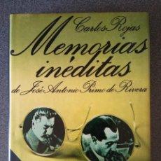 Libros antiguos: MEMORIAS INÉDITAS JOSE ANTONIO PRIMO DE RIVERA CARLOS ROJAS. Lote 193907251