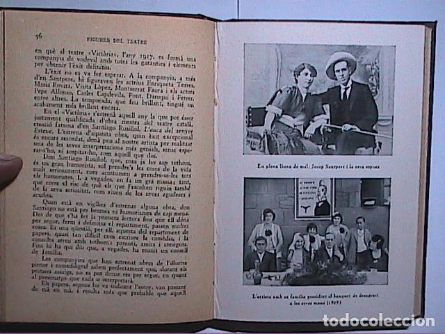 Libros antiguos: FIGURES DEL TEATRE. JOSEP SANTPERE. LHOME I LARTISTA. 1931. ANTONI VALLESCA. BARCELONA. - Foto 3 - 194153833