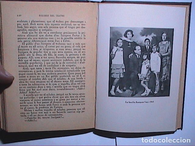 Libros antiguos: FIGURES DEL TEATRE. JOSEP SANTPERE. LHOME I LARTISTA. 1931. ANTONI VALLESCA. BARCELONA. - Foto 5 - 194153833