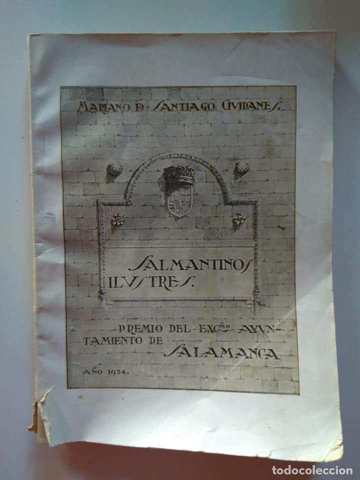 MARIANO DE SANTIAGO CIVIDANES: SALMANTINOS ILUSTRES. FIRMADO Y DEDICADO POR EL AUTOR. 1934 (Libros Antiguos, Raros y Curiosos - Biografías )