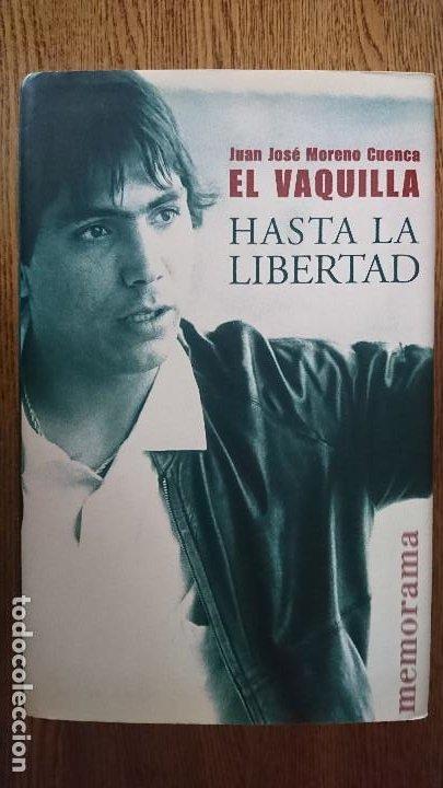 JUAN JOSE MORENO CUENCA EL VAQUILLA, HASTA LA LIBERTAD LIBRO (Libros Antiguos, Raros y Curiosos - Biografías )