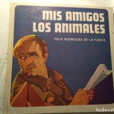 Libros antiguos: MIS AMIGOS LOS ANIMALES. FÉLIX RODRÍGUEZ DE LA FUENTE. Lote 194532698