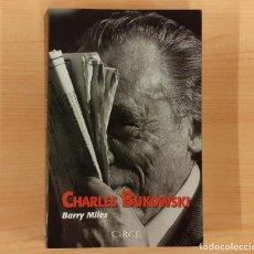 Libros antiguos: CHARLES BUKOWSKI BIOGRAFÍA AUTOR BARRY MILES. Lote 194558003