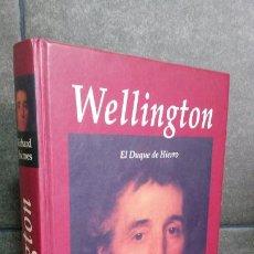 Libros antiguos: WELLINGTON: EL DUQUE DE HIERRO. RICHARD HOLMES. EDHASA PRIMERA EDICION 2006.. Lote 194610411