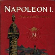 Libros antiguos: NAPOLEON I. REVOLUTION UND KAISERREICH -- DAS ERWACHEN DER VÖLKER. Lote 194693471