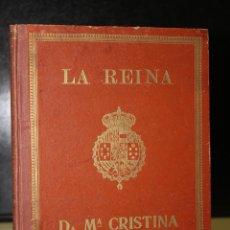 Libros antiguos: LA REINA DOÑA MARÍA CRISTINA DE HABSBURGO Y LORENA. Lote 194710832