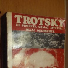 Libros antiguos: TROTSKY EL PROFETA ARMAT 1879/1921 DEUTSCHER. Lote 194905346