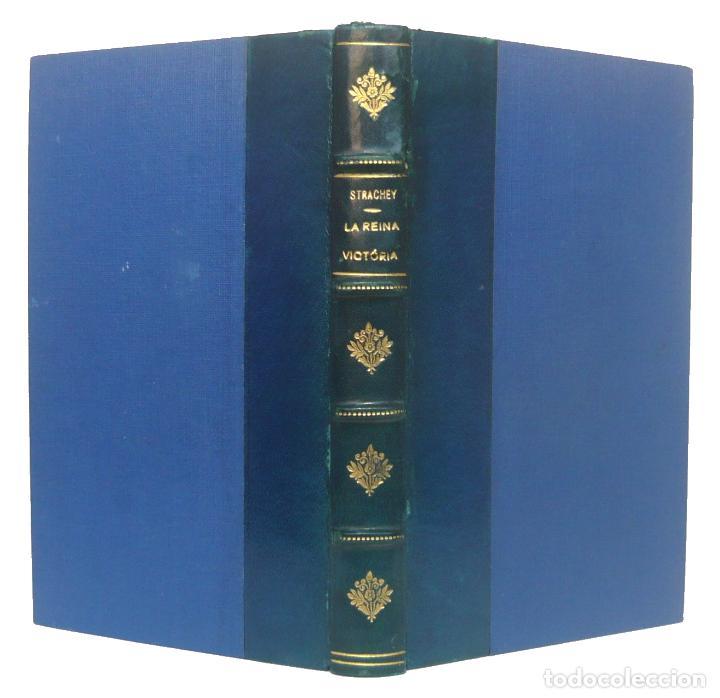 1935 - BIOGRAFÍA DE LA REINA VICTÒRIA - INGLATERRA - MONARQUÍA - LYTTON STRACHEY - ENCUADERNACIÓN (Libros Antiguos, Raros y Curiosos - Biografías )