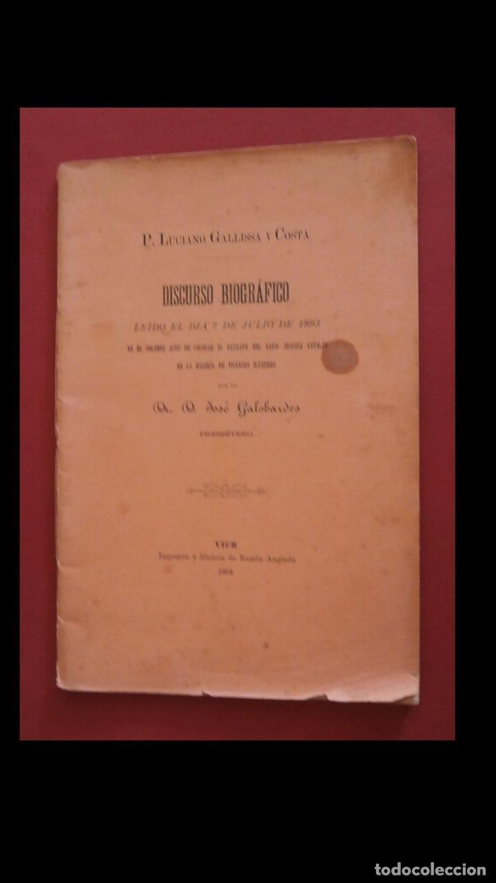 P. LUCIANO GALLISSÁ Y COSTA. DISCURSO BIOGRAFICO LEIDO EL DIA.. POR D. JOSÉ GALOBARDES (Libros Antiguos, Raros y Curiosos - Biografías )