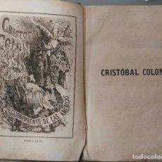 Libros antiguos: CRISTÓBAL COLÓN. DESCUBRIMIENTO DE LAS AMÉRICAS. M. ALONSO DE LAMARTINE. URBANO MANINI ED. 1867/1868. Lote 195080648