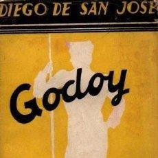 Libros antiguos: DIEGO DE SAN JOSE ... GODOY GRANDEZA Y SERVIDUMBRE DE UN VALIDO. Lote 195212456