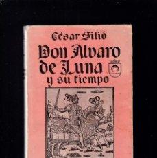 Libros antiguos: DON ÁLVARO DE LUNA Y SU TIEMPO - CESAR SILIÓ - ESPASA-CALPE 1935. Lote 195217437