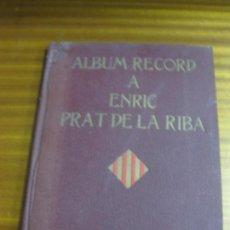 Libros antiguos: ALBUM RECORD A ENRIC PRAT DE LA RIBA. 1935.. Lote 195458243