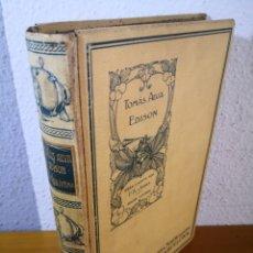 Libros antiguos: 1911 - TOMÁS ALVA EDISON, JOSÉ PÉREZ HERVÁS. Lote 195487068