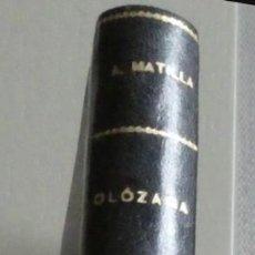 Libros antiguos: OLÓZAGA EL PRECOZ DEMAGOGO. AURELIO MATILLA. EDITORIAL C.I.A.P. 1933. ENCUADERNADO. Lote 195501571