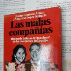 Libros antiguos: LAS MALAS COMPAÑIAS JIMMY GIMENEZ-ARNAU Y MAURICIO LOPEZ -ROBERTS . Lote 195534212