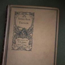 Libros antiguos: F. A. JONES : TOMÁS ALVA EDISON (MONTANER Y SIMÓN, 1911). Lote 195539391