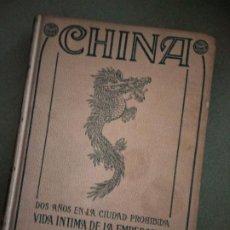 Libros antiguos: CHINA, DOS AÑOS EN LA CIUDAD PROHIBIDA, VIDA INTIMA DE LA EMPERATRIZ TZU-HSI. Lote 195539471