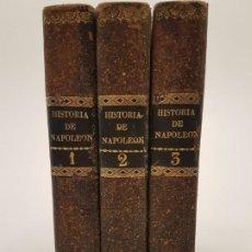 Libros antiguos: HISTORIA DE NAPOLEON, (3 VOLÚMENES), TRADUCCIÓN NORVINS, 1835, (COMPLETO). Lote 195656515