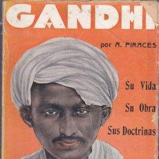Libros antiguos: GANDHI SU VIDA SU OBRA SUS DOCTRINAS EDICIONES IBERIA . Lote 196965538