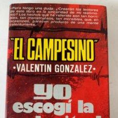 Libros antiguos: EL CAMPESINO, YO ESCOGÍ LA ESCLAVITUD. Lote 197205596
