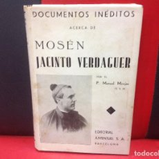 Libros antiguos: DOCUMENTOS INEDITOS ACERCA DE MOSEN JACINTO VERDAGUER, POR MANUEL MONJAS, 1ª ED. 1933. Lote 197466072
