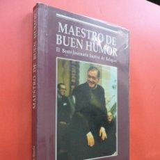 Libros antiguos: MAESTRO DE BUEN HUMOR. BEATO JOSEMARÍA ESCRIVÁ DE BALAGUER. SORIA, JOSÉ LUIS. ED. RIALP. MADRID 1993. Lote 197699793