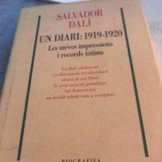Libros antiguos: DALÍ SALVADOR , LIBRO UN DIARI 1.919 - 1.920 LES MEVES IMPRESSIONS I RECRDS ÍNTIMS. Lote 197805220