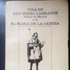 Libros antiguos: VIDA SAN ISIDRO LABRADOR SANTA MARÍA DE LA CABEZA EDICIÓN 132 DE 500 S XX. Lote 198140682