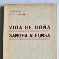 Livres anciens: E. MAESTRE. VIDA DE DOÑA SANCHA ALFONSA. MARQUESA DE PEÑAFLOR. ESTANISLAO MAESTRE EDITOR.MADRID 1934. Lote 198232322