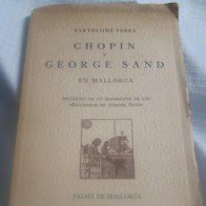 Libros antiguos: CHOPIN Y GEORGE SAND EN MALLORCA. Lote 198472805