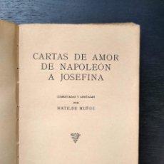 Libros antiguos: CARTAS DE AMOR DE NAPOLEÓN A JOSEFINA. Lote 198540038