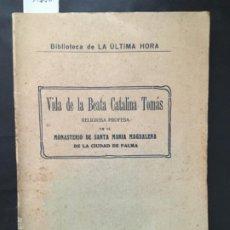 Libros antiguos: VIDA DE LA BEATA CATALINA TOMAS, MONASTERIO SANTA MAGDALENA, PALMA MALLORCA, 1930. Lote 198543980