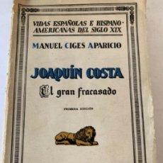 Libros antiguos: JOAQUÍN COSTA, EL GRAN FRACASADO. Lote 199115028