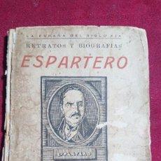Libros antiguos: RETRATOS Y BIOGRAFIAS ESPARTERO POR CARLOS FERNANDEZ CUENCA AÑO 1932. Lote 199119472