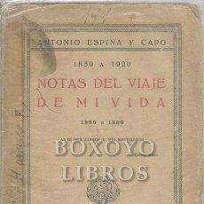 Libros antiguos: ESPINA Y CAPO, ANTONIO. NOTAS DEL VIAJE DE MI VIDA (1850 A 1920). ANTE MIS LIBROS Y MIS RECUERDOS. Lote 199127843